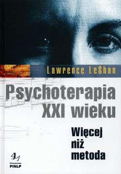 Psychoterapia XXI wieku. Więcej niż metoda